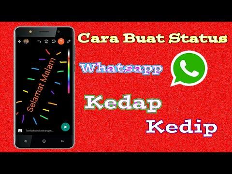 Cara Membuat Status Whatsapp Kedap Kedip.