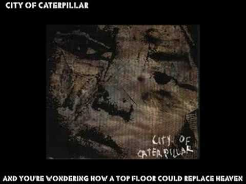 City Of Caterpillar - And Youre Wondering How A Top Floor Could Replace Heaven