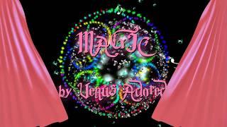 "☼ ""Magic""  Performance by Venus Adored @LEA"