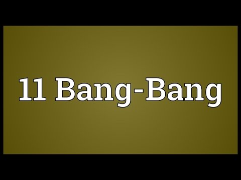 Header of 11 Bang-Bang