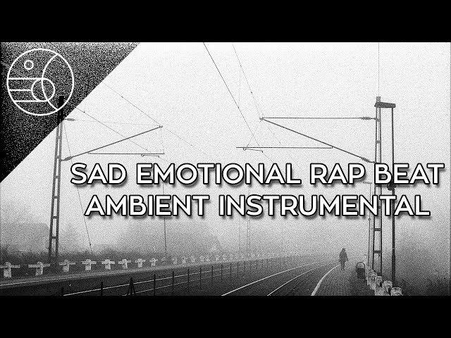 Sad Rap Beat   Deep Ambient Hip Hop Instrumental  