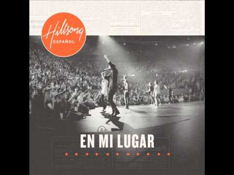 Señor Te Exalto (i Will Exalt You) Hillsong United En Mi Lugar video