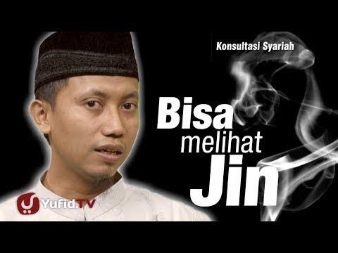Konsultasi Syariah : Bisa Melihat Jin - Ustadz Ammi Nur Baits