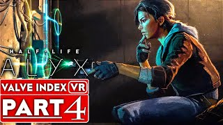 HALF LIFE ALYX Gameplay Walkthrough Part 4 [1080p 60FPS VR Valve Index] - No Commentary