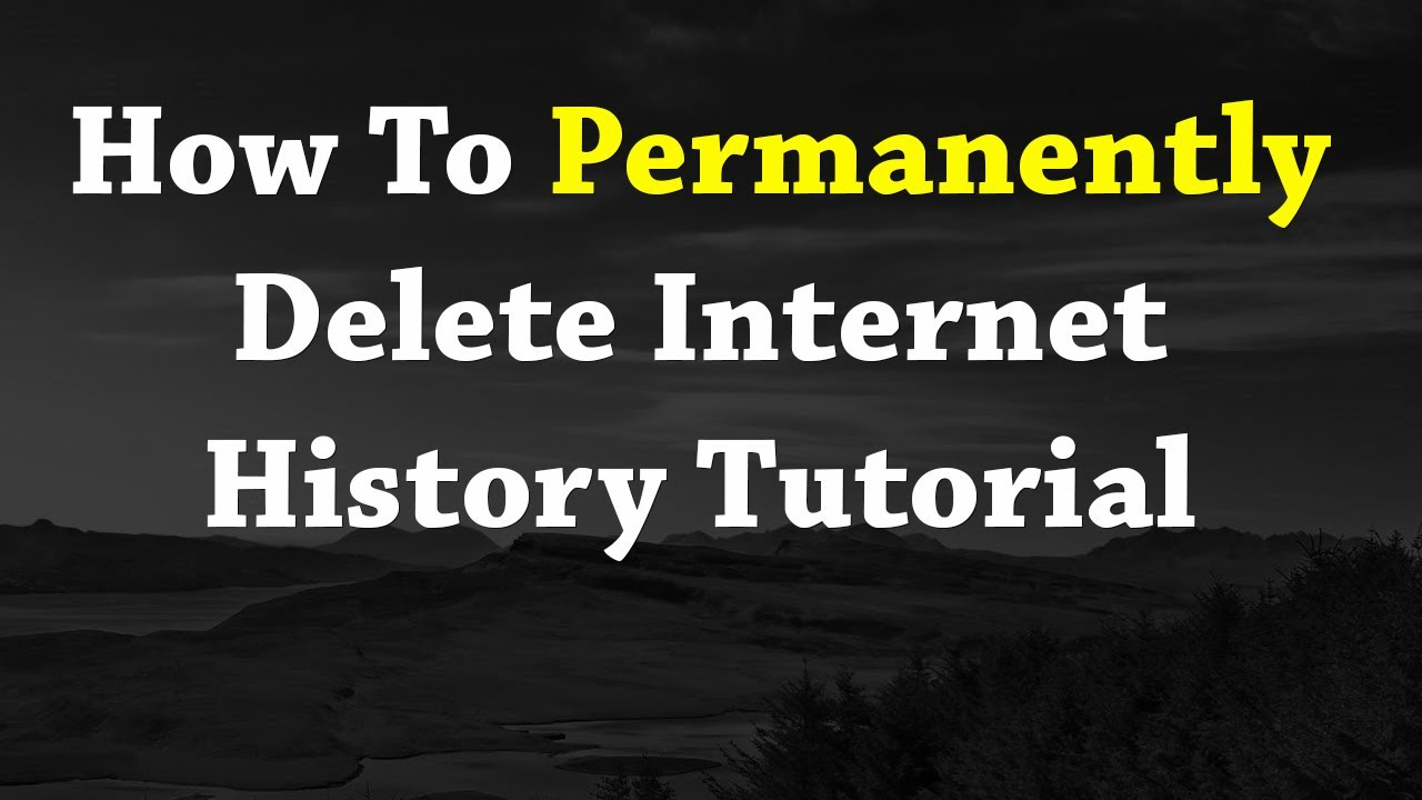 how to permanently delete internet history tutorial youtube. Black Bedroom Furniture Sets. Home Design Ideas