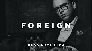 """""""Foreign"""" (Free) - Hard Aggressive Silly Freestyle Trap Rap Beat Hip Hop Instrumental"""