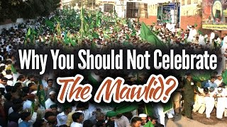 Why You Should Not Celebrate The Mawlid? – Dr Bilal Philips