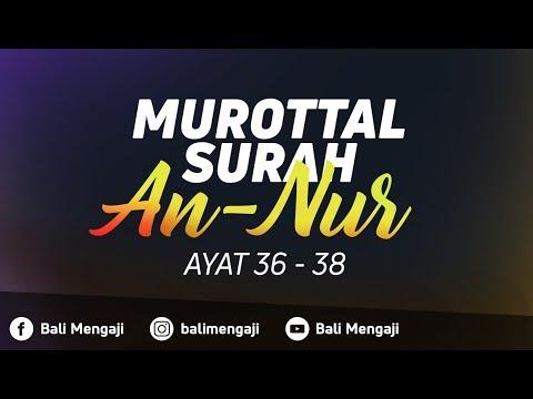 Murottal Surah An-Nur, Ayat 36-38 -  Fakhrur Rodhi Al Hendan