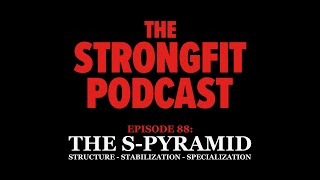 The S Pyramid - Structure, Stabilization & Specialization - The StrongFit Podcast Episode 088
