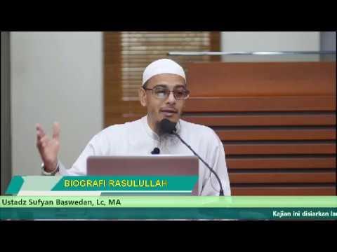 BIografi Rasulullah - Sufyan Baswedan. LC, MA