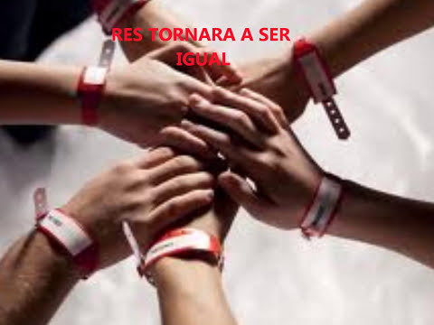 RES TORNARA A SER IGUAL