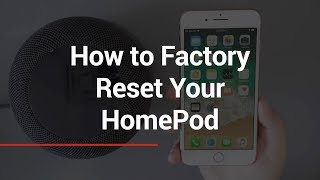 How to Factory Reset Apple HomePod (with or without iPhone)