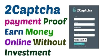 Money Withdrawl 2 captcha | payment proof | Earn free money online