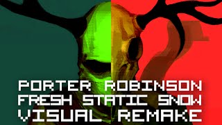 Porter Robinson - Fresh Static Snow【VISUAL REMAKE】