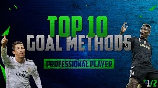 FIFA 16  - PRO PLAYER TOP 10 EFFICIENT GOAL METHODS / ATTACKING TUTORIAL