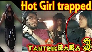 Hot Girl  Trapped by Tantrik baba 3 | Pranks in India 2016 | Unglibaaz