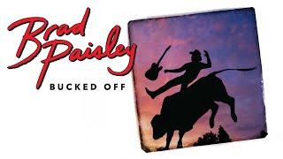 Brad Paisley Bucked Off Audio
