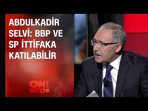 Abdulkadir Selvi: BBP ve SP ittifaka katılabilir