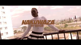 SHYZA - NAKUWAZA (OFFICIAL VIDEO)