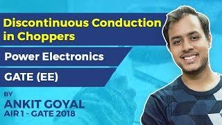 Discontinuous Conduction in Choppers | Power Electronics | GATE (EE)