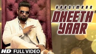 Harsimran Dheeth Yaar Full Video  New Punjabi Song
