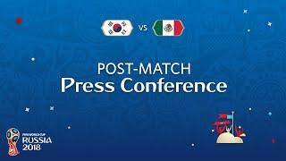 FIFA World Cup™ 2018: Korea Republic v. Mexico - Post-Match Press Conference