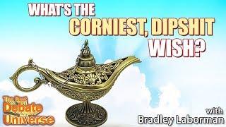 What's the corniest wish? Bradley Laborman - Best Debate in the Universe | Maddox