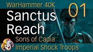 Warhammer 40k Sanctus Reach ~ Sons of Cadia ~ 01 The Imperial Forces