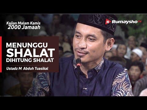 Kajian Malam Kamis : Menunggu Shalat Dihitung Shalat - Ustadz M Abduh Tuasikal