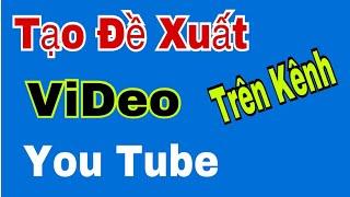 Cách tạo đề xuất cho video trên you tube | Hoàng Định