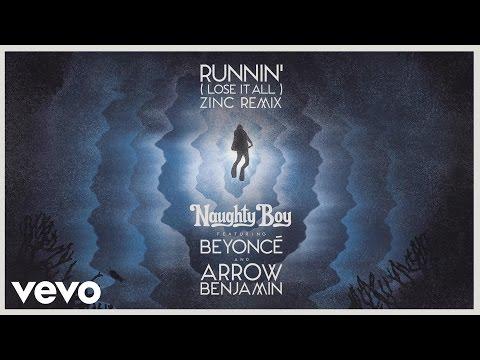 download lagu Naughty Boy - Runnin` Lose It All - Zinc Remix Ft. Beyoncé, Arrow Benjamin gratis