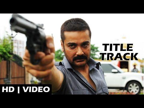 Force Title Song | Force Movie | Prosenjit Chatterjee | Arpita Chatterjee | Raja Chanda | 2014