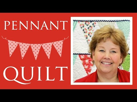 The Pennant Quilt: Easy Quilt Tutorial with Jenny Doan of Missouri Star Quilt Co