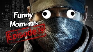 Funny Moments Episode 39: Watch Dogs