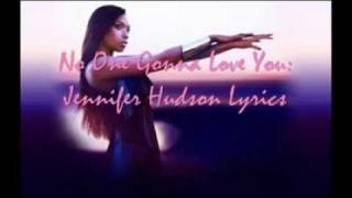 Jennifer Hudson Video - No One Gonna Love You- Jennifer Hudson Lyrics