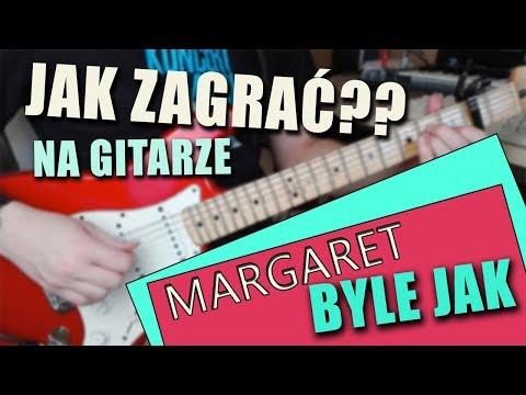 Jak Zagrać Na GITARZE - Byle Jak MARGARET łatwe Akordy!!
