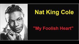 Watch Nat King Cole My Foolish Heart video