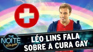 Léo Lins fala sobre a Cura Gay  | The Noite (12/10/17)