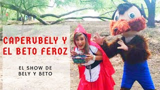La CaperuBely y el Beto Feroz - El Show de Bely y Beto