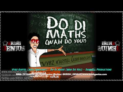 Vybz Kartel (addi Innocent) – Do Di Maths (wah Do You) – July 2014 | Reggae, Dancehall, Bashment