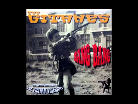 The Gitanes (A.K.A. The Vietnam Veterans) - Bang Bang (Cher Cover)