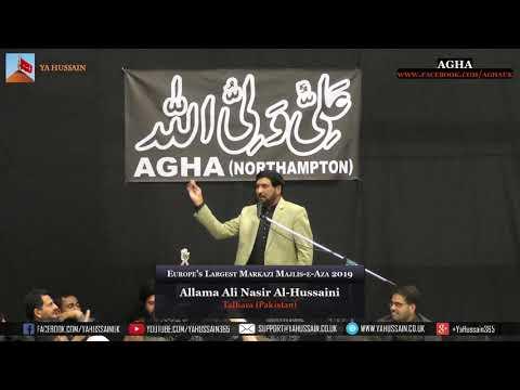Europe's Largest Markazi Majlis 2019 - Allama Ali Nasir Al Hussaini (Talhara) – AGHA (Northampton)