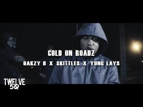 OAKZY B x SKITTLES x YUNG LAYS - COLD ON ROADZ 1250TV NET