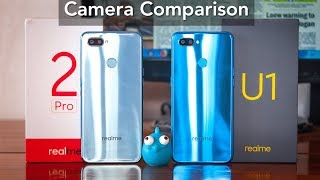 Realme U1 vs Realme 2 Pro Camera Comparison, with Low Light Photo,Video,Slow Motion Sample