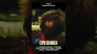 Copiii Uraniului | Children of Uranium | Documentary Film | CINEPUB [ENG.SUB]