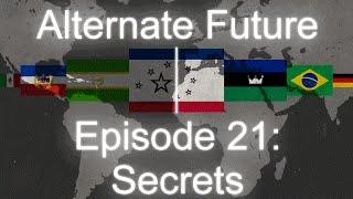 Alternate Future [New Imperial Age] Ep. 21: Secrets
