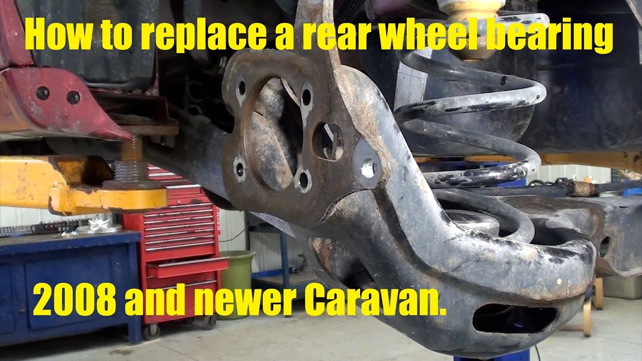 How To Replace A 2008 2009 2010 Caravan Rear Wheel Bearing