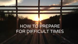 Ed Lapiz - How to Prepare for Difficult Times