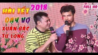 Hài Xuân Bắc - Tự Long Tết 2018