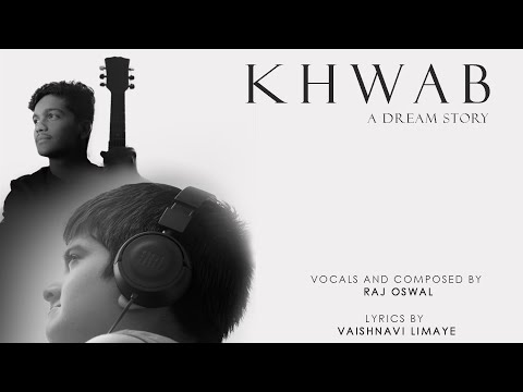 Khwab - A dream Story | Raj Oswal | Latest Hindi Song 2018